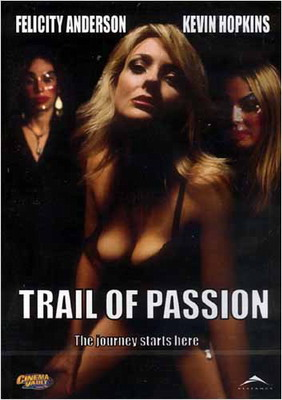 Дорога страсти / Trail of Passion (2003)