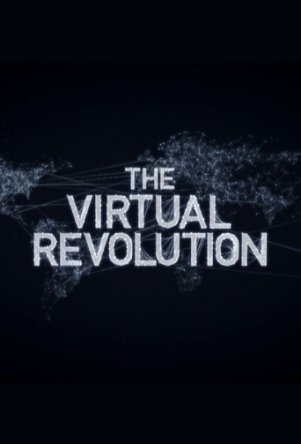 Виртуальная революция / The Virtual Revolution (Сезон 1) (2010)