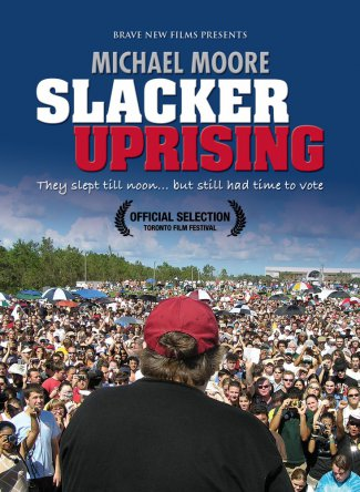 Восстание бездельников / Slacker Uprising / Captain Mike Across America (2007)