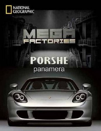 Мегазаводы Порш Панамера / Ultimate Factories Porsche Panamera (2011)