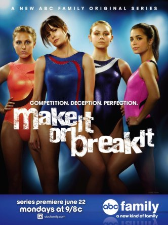 Гимнастки / Make It or Break It (Сезон 1-3) (2009–2012)